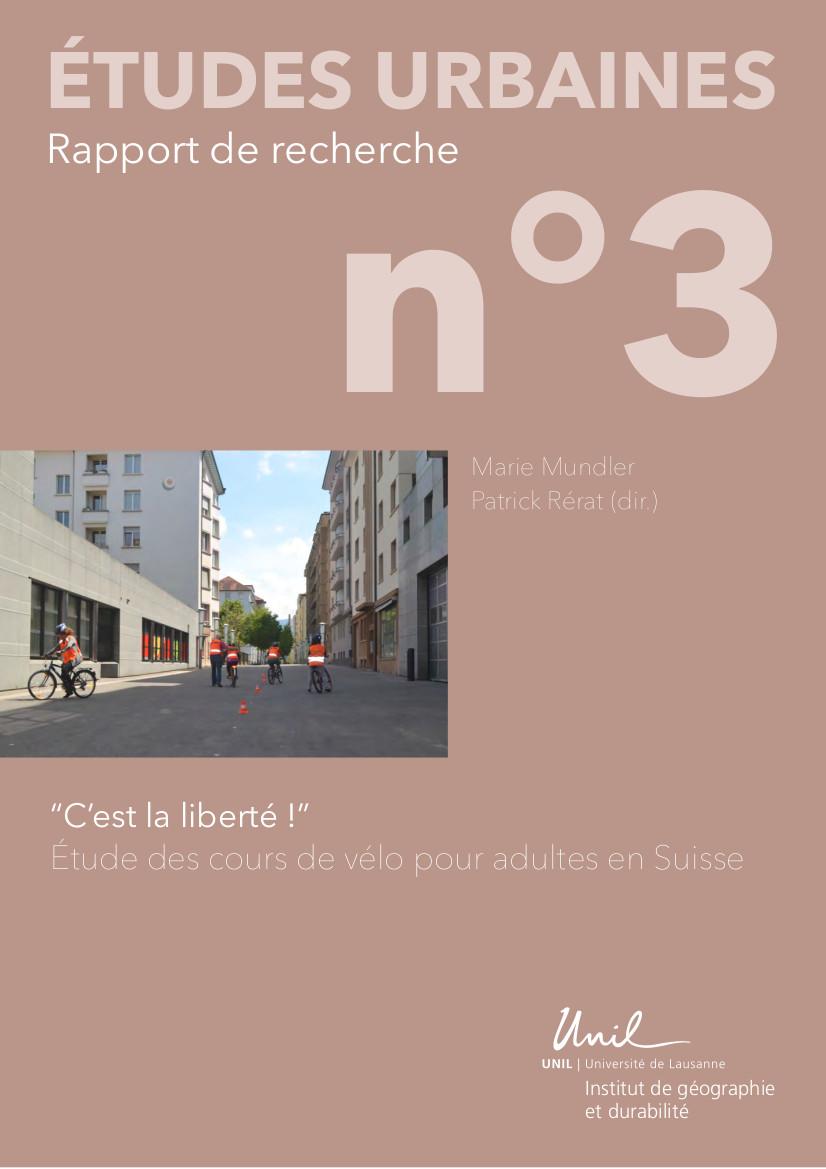 """Etudes urbaines n° 3. """"C'est la liberté !"""" Etude des cours de vélo pour adultes en Suisse."""