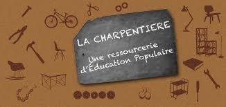 La Charpentière, une ressourcerie d'éducation populaire.